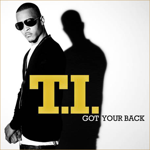 TIgot New! T.I. Ft. Keri Hilson   Got Your Back