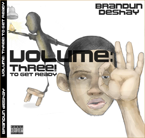 deshay3 brandUn deShay   *Volume: Three! To Get Ready*