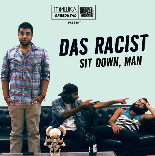das racist sit down man cover Das Racist – Sit Down, Man (mixtape)