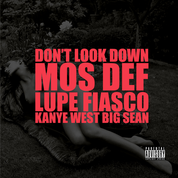 kanyedont New! Kanye West Ft. Mos Def, Lupe Fiasco & Big Sean   Dont Look Down