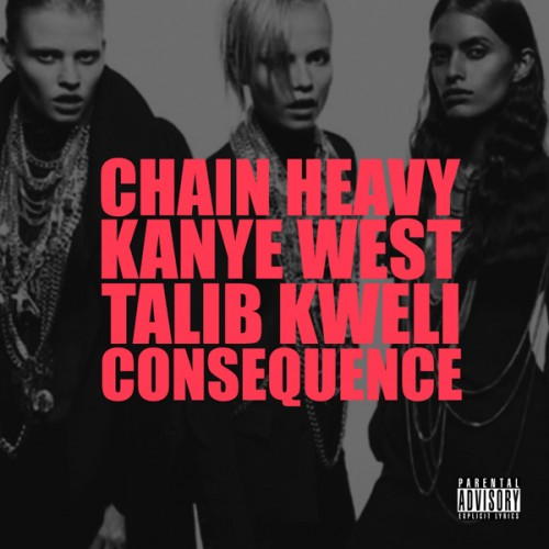 ChainHeavy full 500x500 Kanye West   Chain Heavy ft. Talib Kweli & Consequence