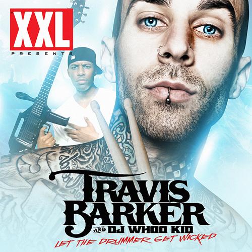 TravisBarkerLTDGWcover Travis Barker & DJ Whoo Kid   Let the Drummer Get Wicked (Mixtape)