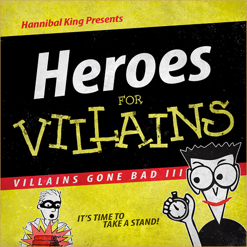 hannibalking Hannibal King  Villains Gone Bad III: Heroes For Villains (Beat Tape)
