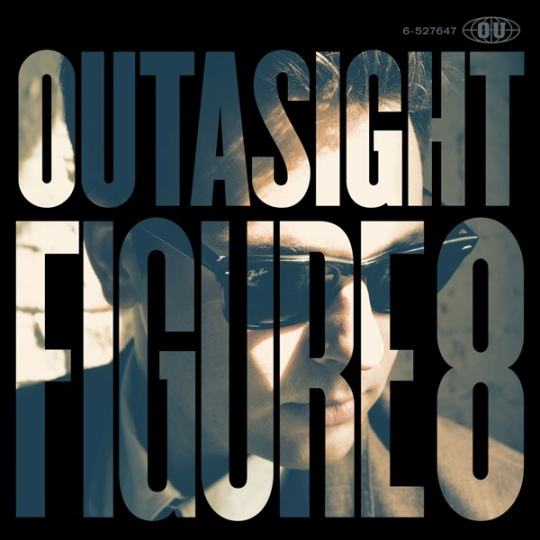 outasight figure8 Outasight   Figure 8 (Free EP)