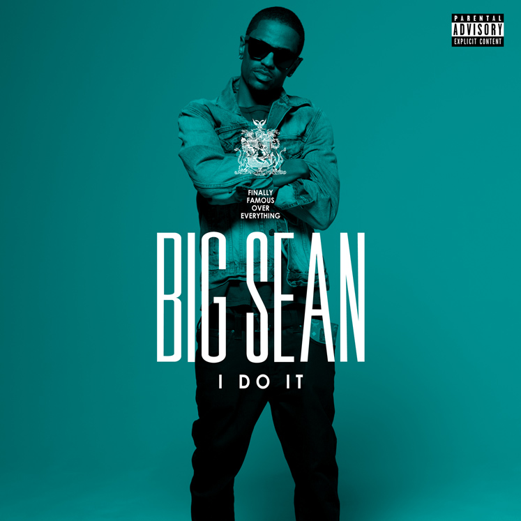 big sean i do it. Big Sean � �I Do It� (Prod No