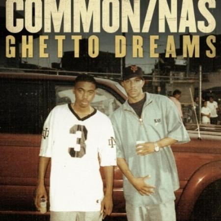 Ghetto Dreams 450x450 New! Common Ft. Nas   Ghetto Dreams (Prod No I.D.)