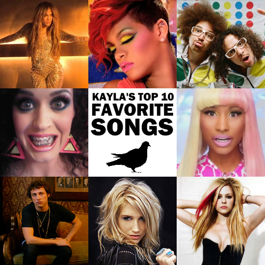Kayla Faves My Top 10 Favorite Songs (From Kayla, A 10 Year Old Girl)