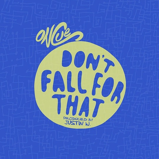 OnCue OnCue   Dont Fall For That (Produced by Justin W.)