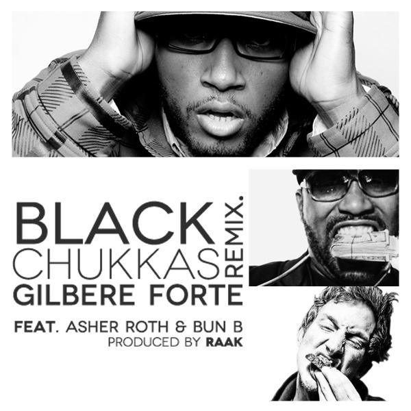 gilbere forte.black chukkas remix artwork Gilbere Forte Ft. Asher Roth & Bun B   Black Chukka (Remix)