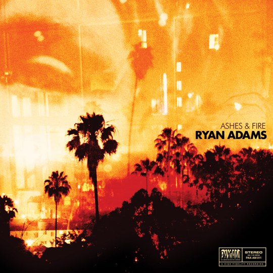 ryan adams ashses Album Stream: Ryan Adams: Ashes & Fire