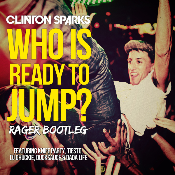 clinton sparks Clinton Sparks   Who Is Ready To Jump?