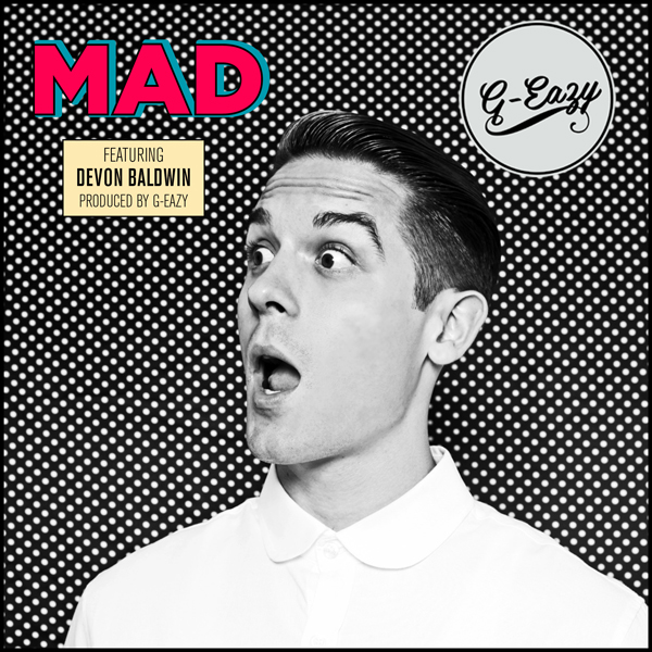 g eazy G Eazy ft. Devon Baldwin   Mad