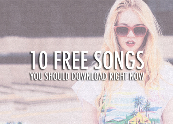 10freesongs 10 Free Songs You Should Download Right Now