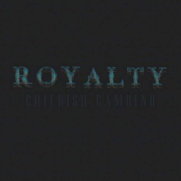 Childish Gambino Royalty Coverart Childish Gambino Unveils New Mixtape Artwork