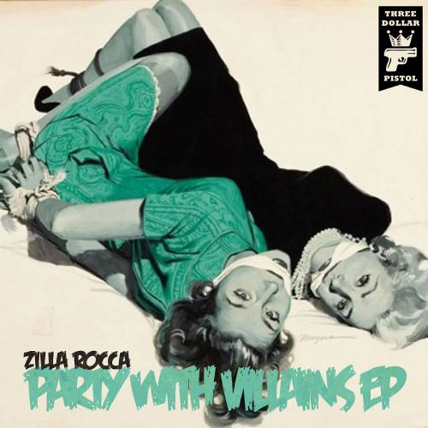 PWVEP Premiere: Zilla Rocca   Party With Villains EP