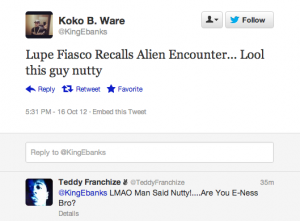 Screen shot 2012 10 16 at 6.08.42 PM 300x221 25 Hilarious Tweets About Lupe Fiascos Alien Encounter