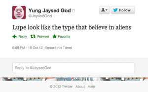 Screen shot 2012 10 16 at 6.16.02 PM 300x186 25 Hilarious Tweets About Lupe Fiascos Alien Encounter
