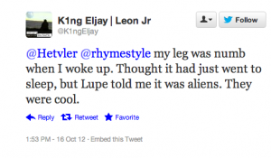 Screen shot 2012 10 16 at 6.19.03 PM 300x175 25 Hilarious Tweets About Lupe Fiascos Alien Encounter