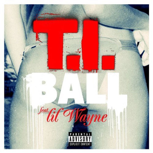 ball T.I. ft. Lil Wayne   Ball