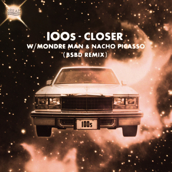 100s closer 100s ft. Mondre & Nacho Picasso   Closer (Blue Sky Black Death Remix)
