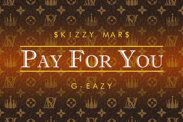 skizzy Skizzy Mars ft. G Eazy   Pay For You